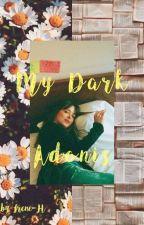 My Dark Adonis (On Hold) by Irene-H