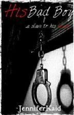 His Bad Boy (l.s. BDSM) by JenniferKaid