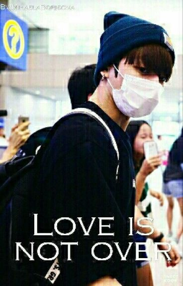 Love Is Not Over [Jungkook]