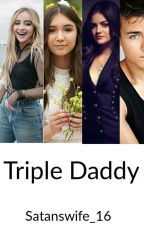 Triple Daddy //GMW// by Queen_ofpranks16