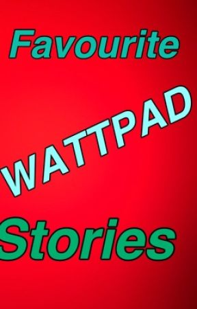 Favourite Wattpad Stories❤️❤️❤️ by lalaygie