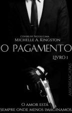 O Pagamento - Livro 1 ( Em Espera ) by MicaelaSilva1