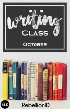 WRITING CLASS - OCTOBER by rebellionID