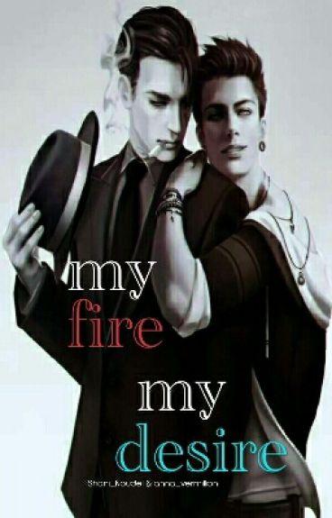 My fire, my desire