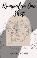 Kumpulan One Shot by Natsukome