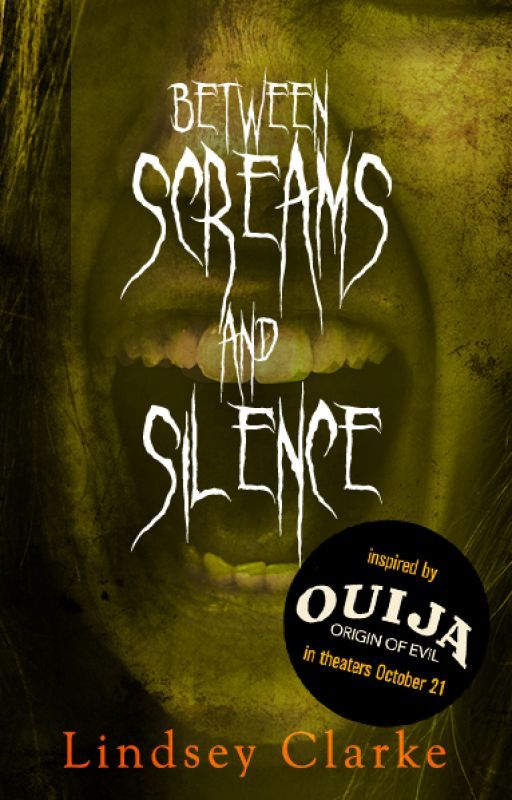 Between Screams and Silence by OuijaMovie