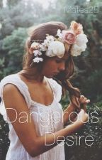 Dangerous Desire by mates25