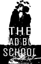 The Bad Boy School (R 17+) by bluemessx