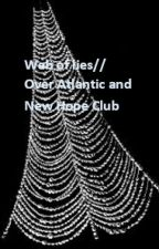 Web of Lies//Over Atlantic and New Hope Club by roadie_4ever