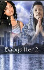 The Babysitter ll: Me and You Forever? by ChocolateGoddess__