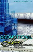 Promotional Love [Sandro Marcos fanfiction]- SLOW UPDATE by shetbroanglalim