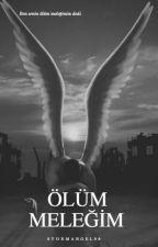 ÖLÜM MELEĞİM by stormangel98
