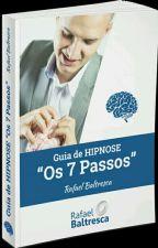 "Guia da Hipnose ""Os 7 Passos by WesleyHatake"