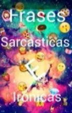 Frases Sarcásticas E Irónicas   by Xxx_fashiongirl_xxx