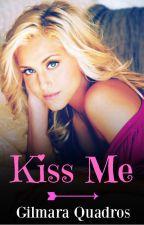 Kiss Me by GilmaraQuadros