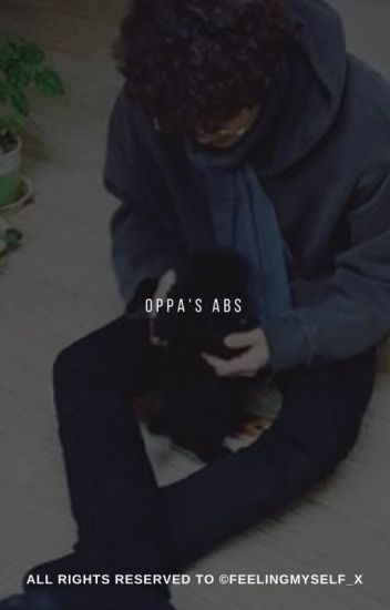 ❝Oppa's Abs❞ ━ me