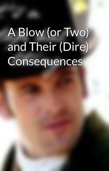 A Blow (or Two) and Their (Dire) Consequences