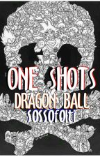 ONE SHOTS - Dragon Ball by sossofolti