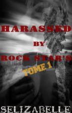 Harcelée par des Rocks stars by Selizabelle