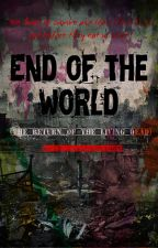 End Of The World (The Return Of The Living Dead) by SJ_HallyuKings