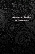 ~Quotes of truth~ by HeatherCritzer
