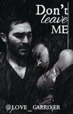 Don't leave me /Derek Hale/ by love_garrixer