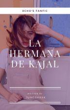 La Hermana de Kajal - [PAUSADA] by Srta_xsm