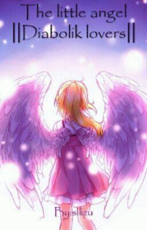 The little angel ||Diabolik Lovers|| by silizu