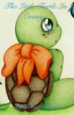 The Little Turtle In Orange  by HannahChan6