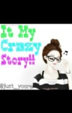 It my Crazy Story by just_yoora