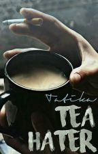 tea hater [SK] by tatika700