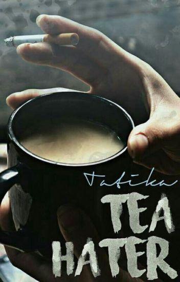 tea hater [SK]