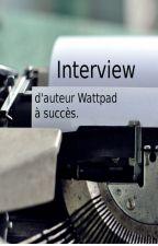 Interview d'auteur Wattpad à succès. by Wattiesconseil