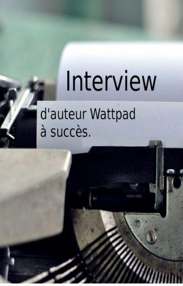 Interview d'auteur Wattpad à succès.