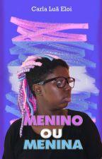 Menino ou menina? by carlaluaeloi