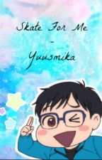 Victuuri|Skate for me by yuusmika