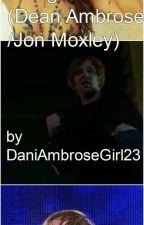 Living In Fear (Dean Ambrose/Jon Moxley)  by DaniAmbroseGirl23