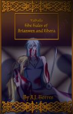 The Tales of Arianwen and Thora by AJTorres0
