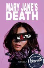 Mary Jane's Death | #KNLabyrinthWC by yahdemigod