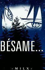 Bésame... [Sasuke y Tu] |Terminada| by -Milx-