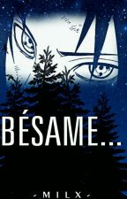 Bésame... [Sasuke y Tu] by Mily_Hatake