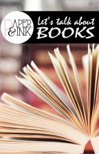Let's talk about books by PaperAndInkBlog