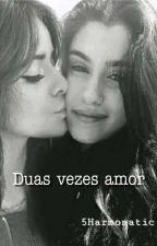 Duas Vezes Amor by HavanaOMG