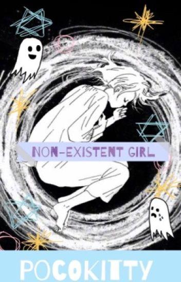 Gentle! Yandere x Fem! Reader - Non-Existent Girl