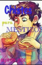 Chistes Para Mestizos by EOB_BOE