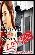 Pretend we never loved ft. Yuri Kwon by XOXOChinita