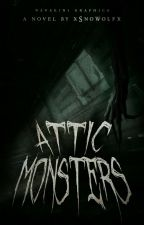 Attic Monsters by xSnoWolfx