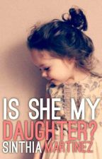 Is She My Daughter? {z.m.} by withlovehes