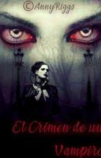 El Crimen De Un Vampiro by AnnyRiggs4