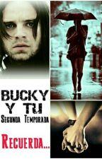 Bucky Y Tu *Recuerda...* [segunda temporada] by Nemesis147